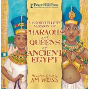 A Storytellers Version of Pharaohs and Queens of Ancient Egypt by Jim Weiss
