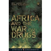 Africa and the War on Drugs by Neil C. M. Carrier