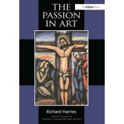 The Passion in Art by Richard Harries