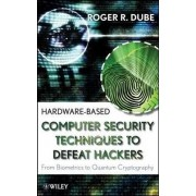 Hardware-based Computer Security by Roger R. Dube