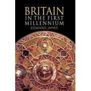 Britain in the First Millennium by Edward James