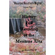 Haunted Southern Nights, Volume 3, History and Haunting of the Mentone Area by Deborah Collard