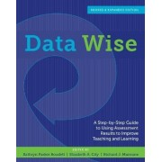Data Wise, Revised and Expanded Edition by Kathryn Parker Boudett