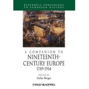 A Companion to Nineteenth-Century Europe by Stefan Berger