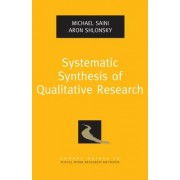 Systematic Synthesis of Qualitative Research by Michael A. Saini