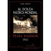 Al Doilea Razboi Mondial - Paerl Harbor 1941 - Carl Smith