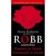Rapture in death/Ceremony in Death by J. D. Robb