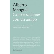 Conversaciones con un amigo / Conversations with a Friend by Alberto Manguel
