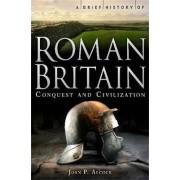 A Brief History of Roman Britain by J.P. Alcock