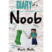 Diary of a Noob (Book 3): Steve Goes to the Nether (an Unofficial Minecraft Book for Kids Ages 9 - 12 (Preteen)
