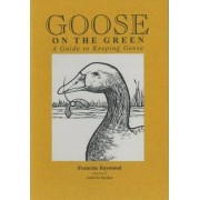 Goose on the Green by Raymond Francine