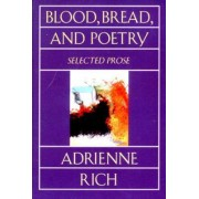 Blood Bread & Poetry by Adrienne Rich