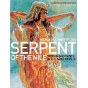 Wendy Buonaventura Serpent of the Nile: Women and Dance in the Arab World
