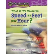 What If We Measured Speed as Feet Per Hour? by Allyson Valentine Schrier