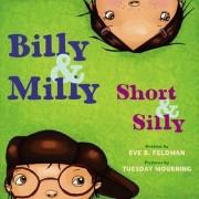 Billy & Milly, Short & Silly by Eve Feldman