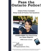 Pass the Ontario Police! Complete Ontario Police Constable Study Guide and Practice Test Questions