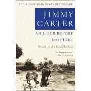 An Hour Before Daylight: Memories of My Rural Boyhood by Carter