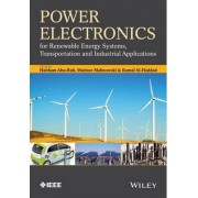 Power Electronics for Renewable Energy Systems, Transportation and Industrial Applications by Dr. Haitham Abu-Rub