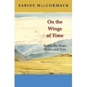 On the Wings of Time by Sabine MacCormack