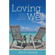 Loving Well: The Key to Satisfying and Joyful Relationships