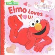 Elmo Loves You! (Sesame Street) by Sarah Albee
