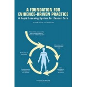 A Foundation for Evidence-Driven Practice by Institute of Medicine