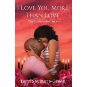 I Love You More Than Love: The Ultimate Romance