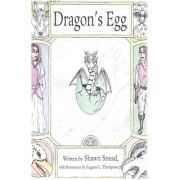 Dragon's Egg by Shawn A Snead