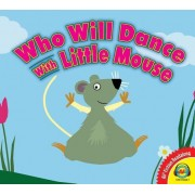 Who Will Dance with Little Mouse?