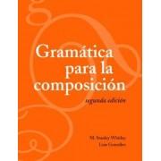 Gramatica para la Composicion by M. Stanley Whitley