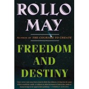 Freedom and Destiny by Rollo May