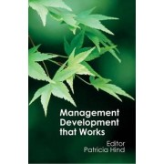 Management Development That Works by Patricia Hind