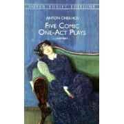 Five Comic One-Act Plays by Anton Pavlovich Chekhov