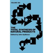 The Total Synthesis of Natural Products: v. 6 by J. ApSimon