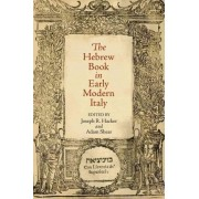 The Hebrew Book in Early Modern Italy by Joseph R. Hacker