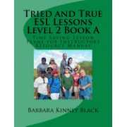 Tried and True ESL Lessons Level 2 Book a: Time Saving Lesson Plans for Instructors Resource Manual