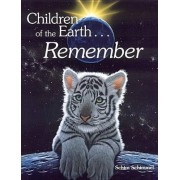 Children of the Earth...Remembered by Schim Schimmel