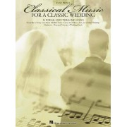 Classical Music for a Classic Wedding by Hal Leonard Corp