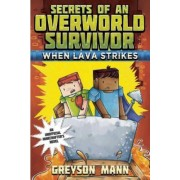 When Lava Strikes: Secrets of an Overworld Survivor, #2