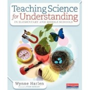Teaching Science for Understanding in Elementary and Middle Schools by Dr Wynne Harlen