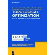 Topological Optimization and Optimal Transport by Ma