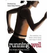 Running Well: Run Smarter, Run Faster, Avoid Injury and More by Sam Murphy