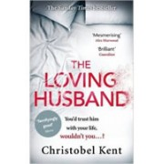 The Loving Husband : You´d Trust Him with Your Life, Wouldn´t You...?(Kent Christobel)