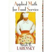 Applied Math for Food Service by Sarah R. Labensky