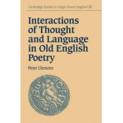 Interactions of Thought and Language in Old English Poetry by Peter Clemoes