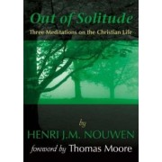 Out of Solitude by Henri J. M. Nouwen