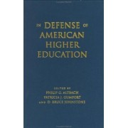 In Defense of American Higher Education by Philip G. Altbach