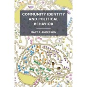 Community Identity and Political Behavior by Mary R. Anderson