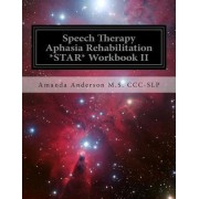 Speech Therapy Aphasia Rehabilitation *Star* Workbook II by Amanda Paige Anderson M S CCC-Slp