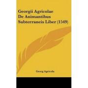Georgii Agricolae de Animantibus Subterraneis Liber (1549) by Georg Agricola